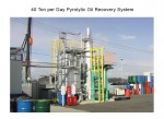 (4) 40 Ton Per Day Pyrolytic Oil Recovery System
